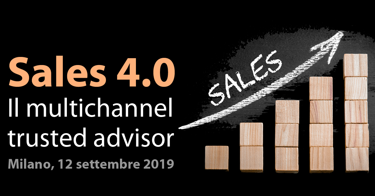 Sales 4.0: Il multichannel trusted advisor
