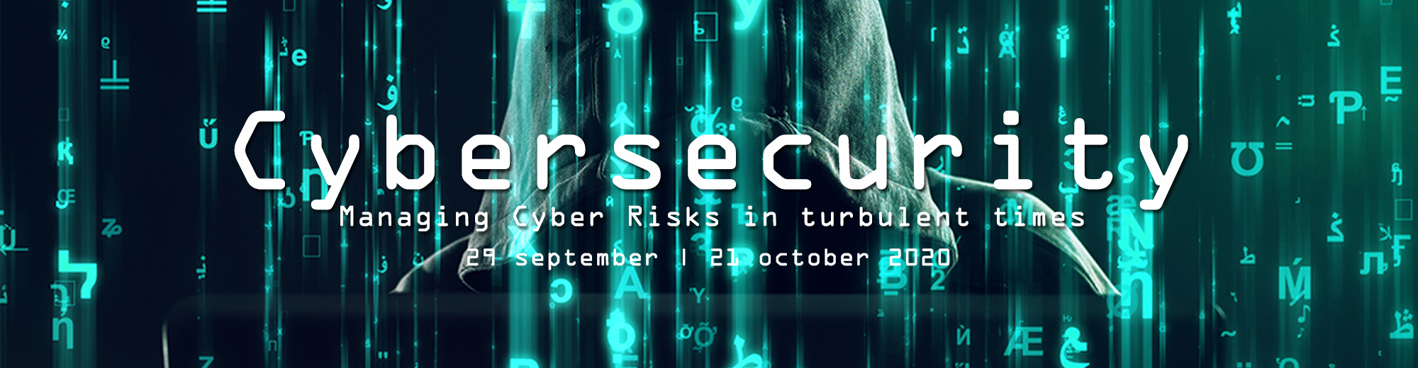 Cybersecurity: Managing Cyber Risks in turbulent times